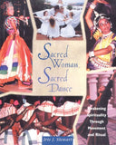 Sacred Woman, Sacred Dance: Awakening Spirituality Through Movement and Ritual