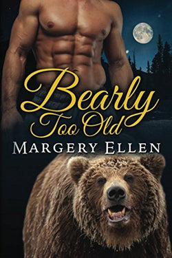 Bearly Too Old (Sierra Nevada Shifter's) (Volume 1)