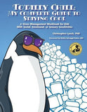 Totally Chill: My Complete Guide to Staying Cool A Stress Management Workbook for Kids With Social, Emotional, or Sensory Sensitivities