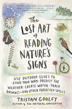 The Lost Art of Reading Nature's Signs: Use Outdoor Clues to Find Your Way, Predict the Weather, Locate Water, Track Animals―and Other Forgo