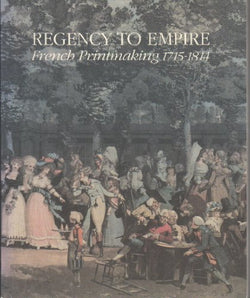 Regency to empire: French printmaking, 1715-1814