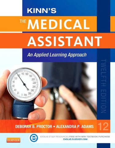 Kinn's The Medical Assistant: An Applied Learning Approach, 12e (Medical Assistant (Kinn's))
