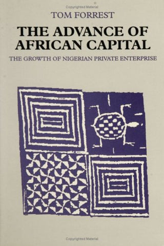 The Advance of African Capital: The Growth of Nigerian Private Enterprise