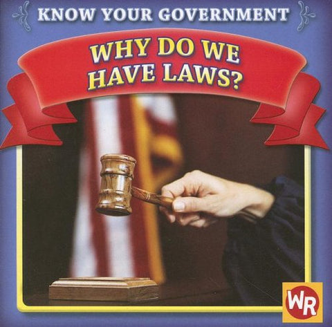 Why Do We Have Laws? (Know Your Government)