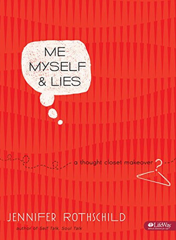 Me, Myself, and Lies: A Thought Closet Makeover (Bible Study Book)