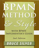 Bpmn Method and Style, 2nd Edition, with Bpmn Implementer's Guide: A Structured Approach for Business Process Modeling and Implementation Us