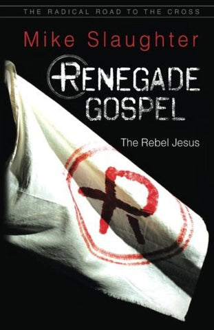 Renegade Gospel: The Rebel Jesus (Rengade Gospel series)
