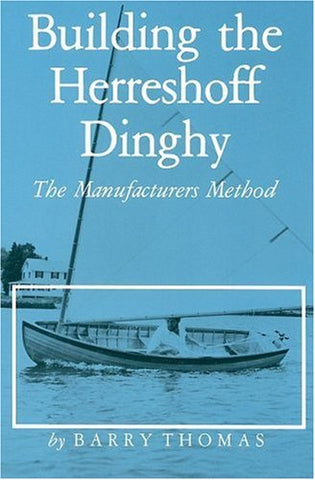 Building the Herreshoff Dinghy: The Manufacturers Method (Maritime)