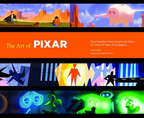 The Art of Pixar: 25th Anniv.: The Complete Color Scripts and Select Art from 25 Years of Animation