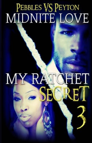 My Ratchet Secret 3: Pebbles VS Peyton (Volume 3)