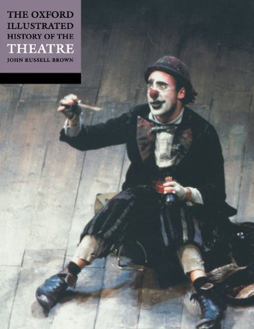The Oxford Illustrated History of Theatre