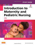 Study Guide for Introduction to Maternity and Pediatric Nursing, 7e