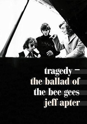 Tragedy: The Ballad of the Bee Gees