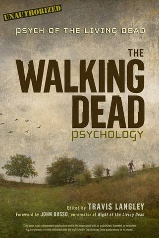The Walking Dead Psychology: Psych of the Living Dead