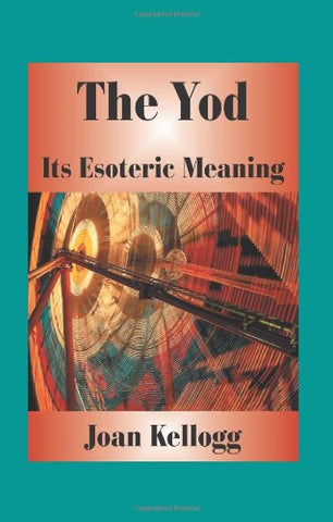 The Yod: Its Esoteric Meaning