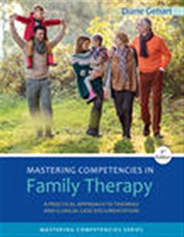 Mastering Competencies in Family Therapy: A Practical Approach to Theory and Clinical Case Documentation (MindTap Course List)