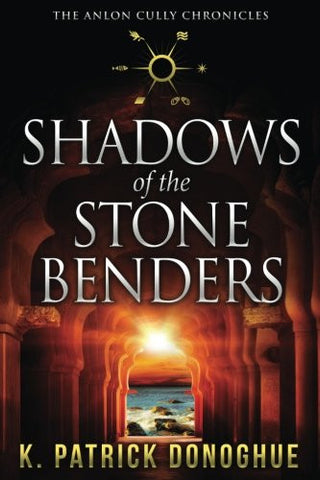 Shadows of the Stone Benders (The Anlon Cully Chronicles) (Volume 1)