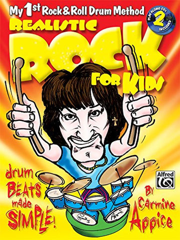 Realistic Rock for Kids (My 1st Rock & Roll Drum Method): Drum Beats Made Simple!, Book & 2 CDs