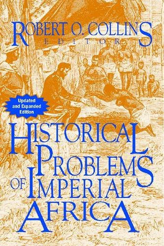 Historical Problems of Imperial Africa (The Problems in African History)