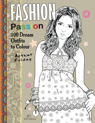 Fashion Passion: 100 Dream Outfits to Colour