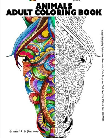 Animals Adult Coloring Book: Stress Relieving Patterns of Elephants, Cats, Dolphins, Owl, Peacock, Panda, Fox, and More (Stress Relieving De
