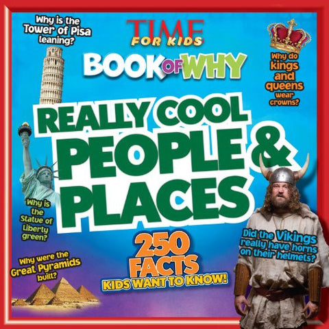 Really Cool People & Places (TIME For Kids Book of WHY) (TIME for Kids Big Books of WHY)