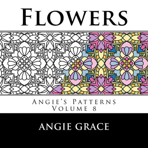 Flowers (Angie's Patterns Volume 8)