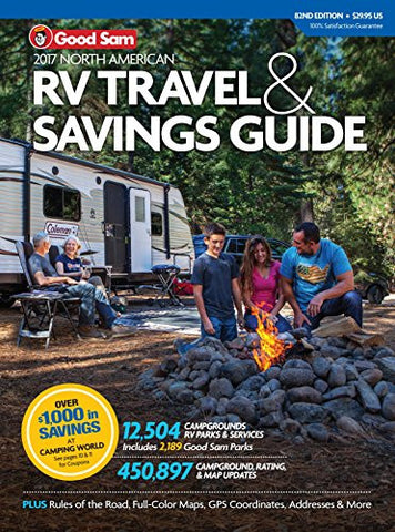 2017 Good Sam RV Travel & Savings Guide (Good Sam RV Travel & Savings Guide: The Must-Have RV Travel)