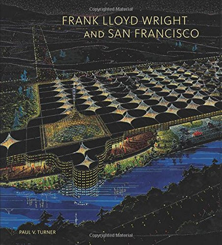 Frank Lloyd Wright and San Francisco