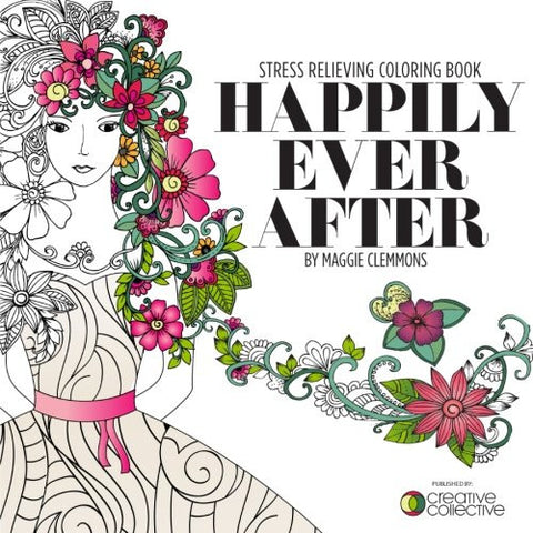 Happily Ever After: Stress Relieving Coloring Book
