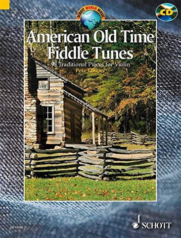 American Old Time Fiddle Tunes: 98 Traditional Pieces for Violin With a CD of Performances (Schott World Music Series)