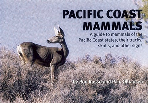 Pacific Coast Mammals: A Guide to Mammals of the Pacific Coast States, Their Tracks, Skulls and Other Signs (Nature Study Guides)