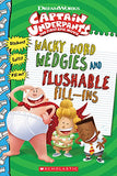 Wacky Word Wedgies and Flushable Fill-ins (Captain Underpants Movie) (Captain Underpants the First Epic  Movie)