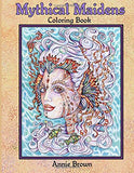 Mythical Maidens Coloring Book (Volume 1) Snow Queen, Flower Fairies, Mermaids, and Elves! A Coloring Book For All Ages