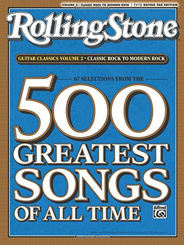 Selections from Rolling Stone Magazine's 500 Greatest Songs of All Time: Guitar Classics Volume 2: Classic Rock to Modern Rock (Easy Guitar