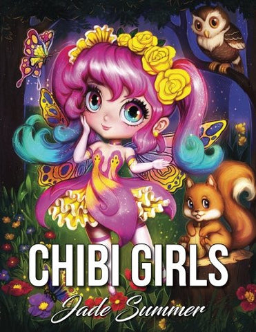 Chibi Girls: An Adult Coloring Book with Adorable Kawaii Characters, Cute Manga Animals, and Japanese Fantasy Scenes