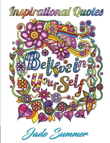 Inspirational Quotes: An Adult Coloring Book with Motivational Sayings, Positive Affirmations, and Flower Design Patterns for Relaxation and
