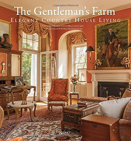 The Gentleman's Farm: Elegant Country House Living