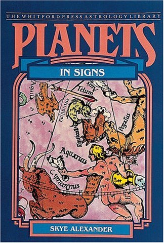Planets in Signs (The Planet Series)