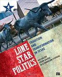 Lone Star Politics; Tradition and Transformation in Texas 4ed