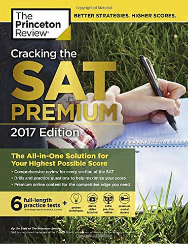 Cracking the SAT Premium Edition with 6 Practice Tests, 2017: The All-in-One Solution for Your Highest Possible Score (College Test Preparat