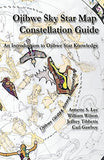 Ojibwe Sky Star Map - Constellation Guidebook: An Introduction to Ojibwe Star Knowledge