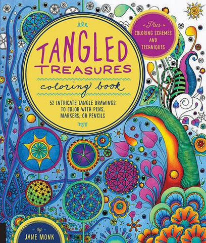 Tangled Treasures Coloring Book: 52 Intricate Tangle Drawings to Color with Pens, Markers, or Pencils - Plus: Coloring schemes and technique