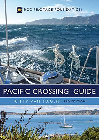 The Pacific Crossing Guide 3rd edition: RCC Pilotage Foundation