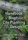 Handbook of Biophilic City Planning & Design