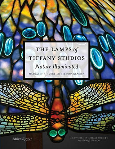 The Lamps of Tiffany Studios: Nature Illuminated