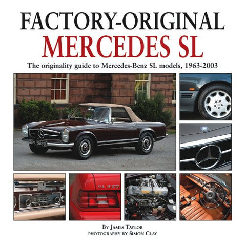 Mercedes SL: The originality guide to Mercedes-Benz SL models, 1963-2003 (Factory-Original)
