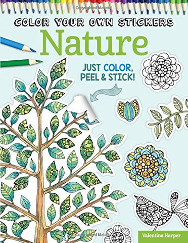 Color Your Own Stickers Nature: Just Color, Peel & Stick