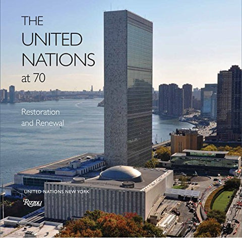 The United Nations at 70: Restoration and Renewal