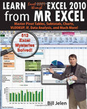 Learn Excel 2007 through Excel 2010 From MrExcel: Master Pivot Tables, Subtotals, Charts, VLOOKUP, IF, Data Analysis and Much More - 512 Exc